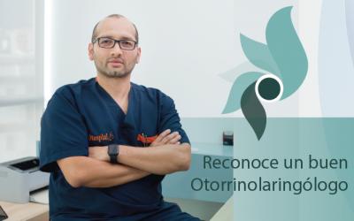 Consejos para reconocer un buen otorrinolaringólogo